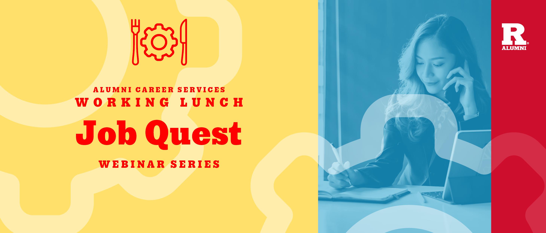 Working Lunch Webinar: Job Quest