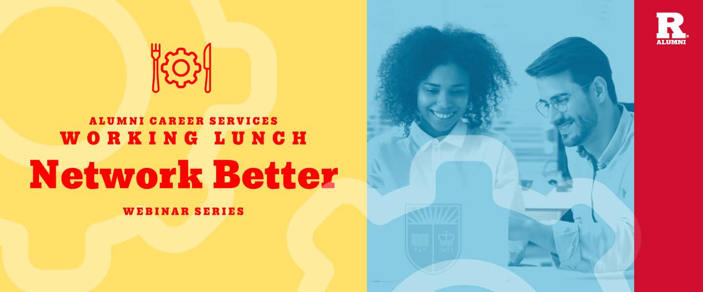 Working Lunch Webinar: Network Better 1