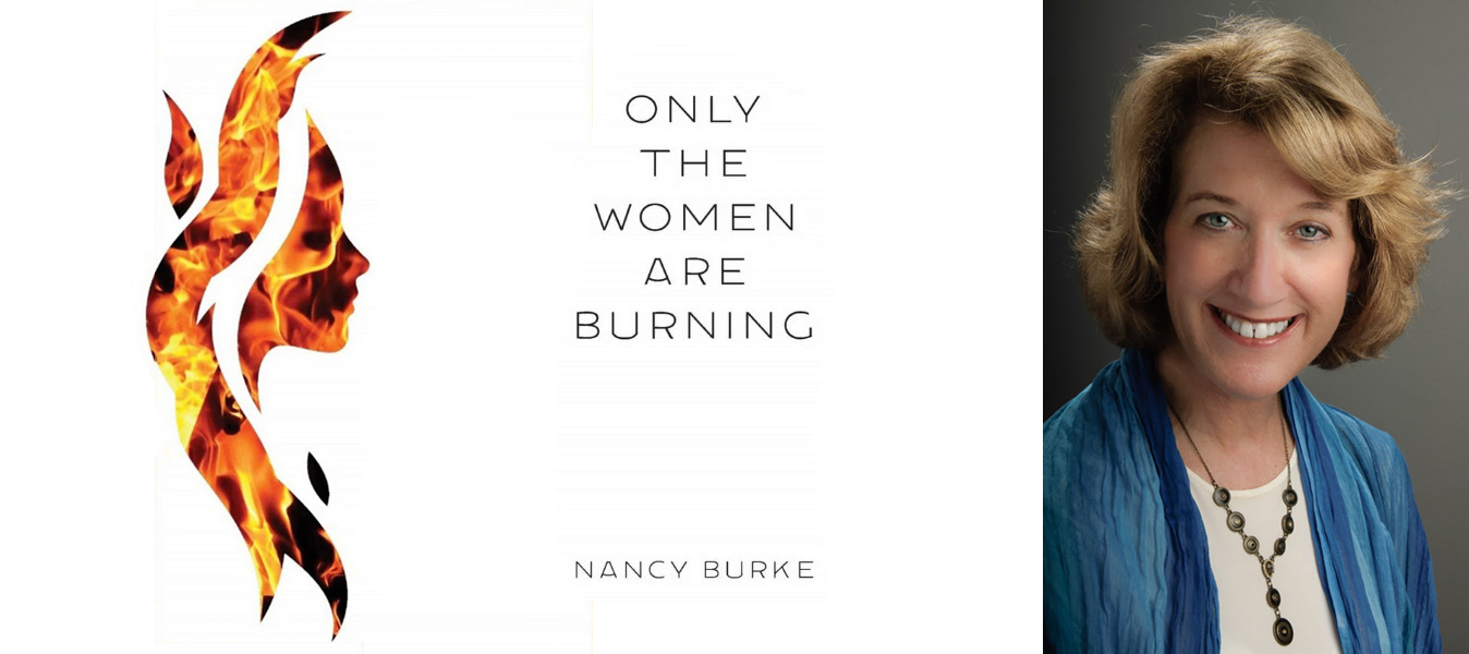 Nancy Burke on her new book Only The Women Are Burning