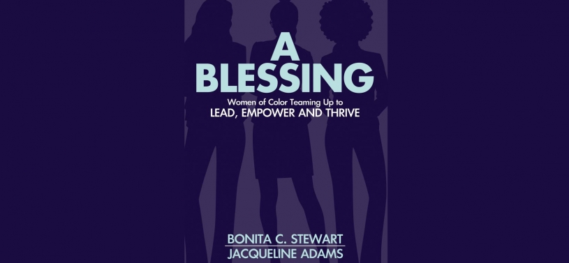 A Blessing: Women of Color Teaming Up to Lead, Empower and Thrive (Book cover)